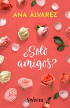¿sólo amigos? (serie amigos 1) (ebook)-ana alvarez-9788490691748