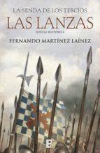 las lanzas (la senda de los tercios 1) (ebook)-fernando martinez lainez-9788490697948