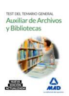 auxiliar de archivos y bibliotecas. test del temario general-9788490938348