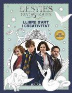 bèsties fantàstiques i on trobar-les. llibre d art i creativitat-j.k. rowling-9788491372448