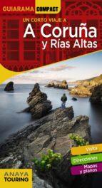 un corto viaje a a coruña y rias altas 2018 (guiarama compact) (2ª ed.) enrique posse andrada 9788491580348