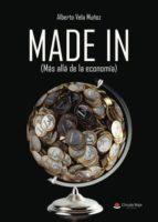 made in (más allá de la economía) (ebook)-alberto vela muñoz-9788491834748