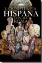 la resistencia hispana contra roma-julio rodriguez gonzalez-9788492714148