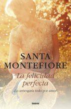 la felicidad perfecta-santa montefiore-9788492915248