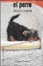 el perro: educacion y cuidados (incluye el dvd: la educacion del cachorro)-xavier manteca-jaume fatjo-9788493163648