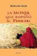 la monja que empeño su ferrari: un relato espiritual-rose rowland-9788493423148