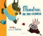 monstruo, no me comas carl norac 9788493481148