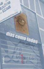 días como todos (ebook)-jorge arbenz-9788493876548