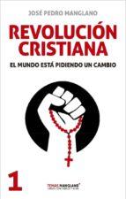 El libro de Revolución cristiana autor JOSE PEDRO MANGLANO PDF!