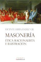 masonería, ética racionalista e ilustración (ebook)-vicente hernandez gil-9788494574948