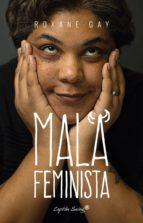 mala feminista roxane gay 9788494588648