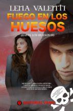 fuego en los huesos, hasta los huesos iii (ebook)-lena valenti-9788494626548