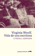 virginia woolf. vida de una escritora-lyndall gordon-9788494642548