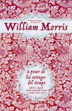 a pesar de los estragos del tiempo: sobre libros y artes populares-william morris-9788494830648