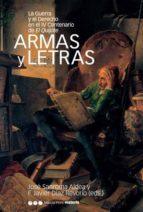 armas y letras (la guerra y el derecho en el iv centenario de el quijote)-francisco javier diaz revorio-jose sandroma aldea-9788496467248