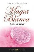 magia blanca para el amor llum montague 9788496595248
