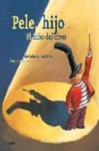 pele hijo: el niño del circo marjaleena lembcke cornelia haas 9788496646148