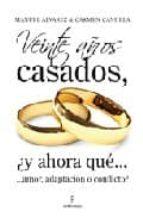llevamos 20 años de casados ¿y ahora que: amor o adaptacion?-rosa maria clavo sebastian-carmen candela-9788496968448