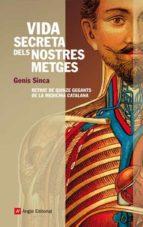 vida secreta dels nostres metges: retrat de quinze gegants de la medicina catalana genis sinca 9788496970748