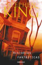 historias fantasticas-stephen king-9788497596848