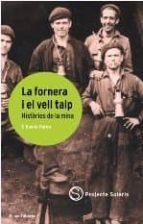 la fornera i el vell talp: histories de la mina-f. xavier pardo-9788497660648