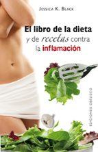 el libro de la dieta y las recetas contra la inflamacion jessica k. black 9788497776448