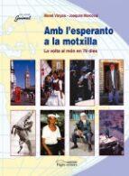 amb l esperanto a la motxilla: la volta al mon en 79 dies-manel vinyals-joaquim marcoval-9788497790048