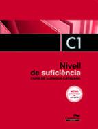 nivell de suficiència c1. curs de llengua catalana. edició 2017-9788498047448