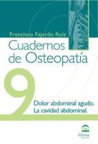 cuadernos de osteopatia nº 9: dolor abdominal agudo francisco fajardo ruiz 9788498271348