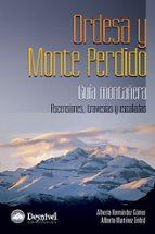 ordesa y monte perdido: guia montañera, ascensiones, travesias, e scaladas alberto martinez embid 9788498291148