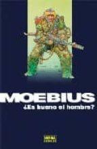 moebius: ¿es bueno el hombre?-9788498471748