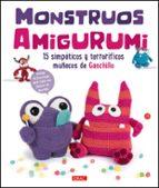 monstruos amigurumi: 15 simpáticos y terroríficos muñecos de ganc hillo 9788498745948