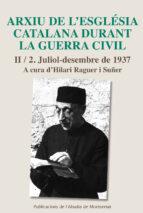 arxiu de l esglesia catalana durant la guerra civil ii/2-hilari reguer i suñer-9788498838848
