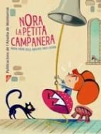nora, la petita campanera maria carme roca 9788498839548