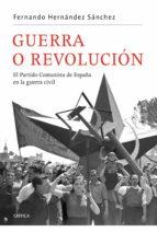 guerra o revolución (ebook) fernando hernandez sanchez 9788498923148