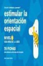 estimular la orientacion espacial nivel 1: para niños de 3 a 4 añ os-jesus jarque garcia-9788498960648