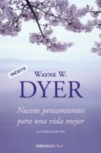 nuevos pensamientos para una vida mejor wayne w. dyer 9788499088648