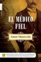 el médico fiel (ebook)-antonio villanueva edo-9788499180748