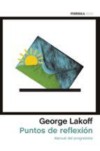 puntos de reflexion: manual del progresista george lakoff 9788499425948