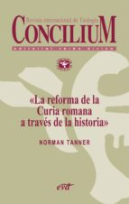 la reforma de la curia romana a través de la historia. concilium 353 (2013) (ebook)-norman p. tanner-9788499453248