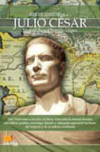 breve historia de julio césar (ebook)-miguel angel novillo lopez-9788499670348