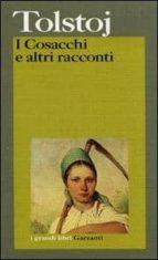 El libro de I cosacchi e altri racconti autor LEV TOLSTOJ EPUB!
