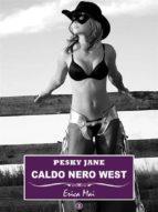 pesky jane caldo nero west: vol. 3 (ebook)-9788822895448