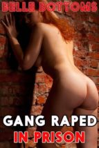 GANG RAPED IN PRISON - CUM DUMP CREAMPIE BAREBACK ANAL ORAL FORCED DEEP THROAT SPIT ROAST GANG BANG