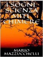 i sogni - scienza - miti - chimere (ebook)-9788827511848