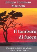 il tamburo di fuoco. dramma africano di calore, colore, rumori, odori (ebook) 9788827814048