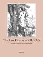 the last dream of old oak (ebook)-hans christian andersen-9788833460048