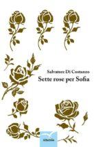 sette rose per sofia (ebook) 9788856785548