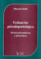 evaluacion psicodeportologica. 30 test psicometricos y proyectivo s marcelo roffe 9789508923448