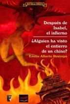 después de isabel, el infierno. ¿alguien ha visto el entierro de un chino? (ebook)-emilio alberto restrepo-9789588727448